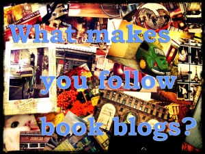 What makes you follow book blogs?