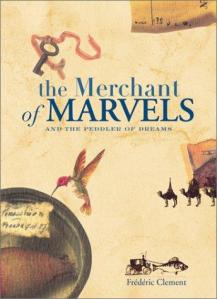 The Merchant of Marvels and the Peddler of Dreams