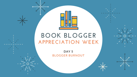 BBAW 2016 - Blogger Burnout
